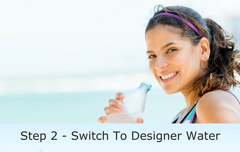 Step 2 Switch To Designer Water
