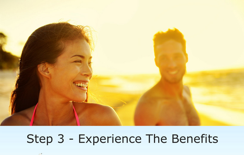 Step 3 Experience The Benefits